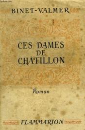 Ces Dames De Chatillon. - Couverture - Format classique