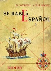 SE HABLA ESPAÑOL, 1re ANNEE - Couverture - Format classique