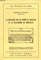 La Basilique Des Ss. Neree Et Achillee Et La Catacombe De Domitille. - Couverture - Format classique