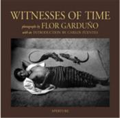 Flor Garduno Witnesses Of Time / Anglais - Couverture - Format classique