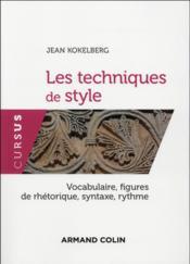 Les techniques du style ; vocabulaire, figures de rhétorique, syntaxe, rythme - Couverture - Format classique