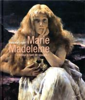 Marie Madeleine ; l'amour a tant de visages ! - Couverture - Format classique