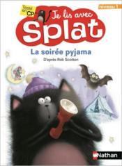 Je lis avec Splat ; la soirée pyjama ; niveau 1 - Couverture - Format classique