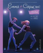 Emma et Capucine ; le journal pour tout savoir sur la danse - Couverture - Format classique