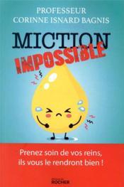 Miction impossible ; prenez soin de vos reins, ils vous le rendront bien ! - Couverture - Format classique