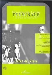 Orientation-Lycee Terminale ; Au-Dela Du Bac Choisir Sa Vie ; Livret De L'Eleve - Intérieur - Format classique