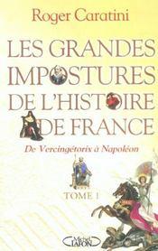 Les grandes impostures de l'histoire de france - tome 1 de vercingetorix a napoleon - vol01 - Intérieur - Format classique