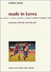 Made in korea ; nouveaux récits de Corée du Sud - Couverture - Format classique