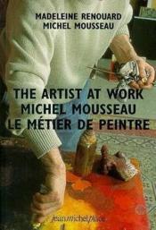 Michel Mousseau, le métier de peintre - Couverture - Format classique