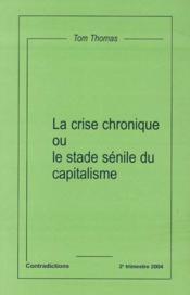 La Crise Chronique Ou Le Stade Senile Du Capitalisme - Couverture - Format classique