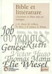 Bible et littérature ; l'homme et Dieu mis en intrigue - Couverture - Format classique