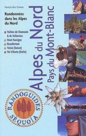 Alpes du Nord, Pays du Mont Blanc ; randonnées dans les Alpes du Nord - Couverture - Format classique