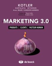 Marketing 3.0 ; produits, clients, facteur humain - Couverture - Format classique