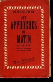 Aux Approches Du Matin - Couverture - Format classique