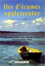 Iles d'écumes opalescentes ; journal de voyage d'un globe-trotter - Couverture - Format classique