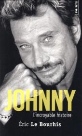 Johnny ; l'incroyable histoire - Couverture - Format classique