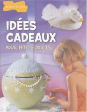 Idees Cadeaux Pour Petits Doigts - Couverture - Format classique