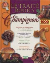 Le Traite Rustica Des Champignons - Couverture - Format classique