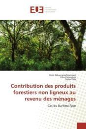 Contribution des produits forestiers non ligneux au revenu des menages - cas du burkina faso - Couverture - Format classique