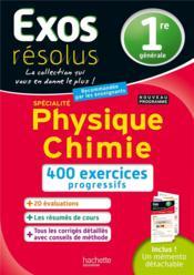 Exos résolus ; spécialité physique-chimie ; 1re ; 400 exercices progressifs - Couverture - Format classique