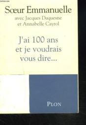 telecharger J'ai 100 ans et je voudrais vous dire… livre PDF/ePUB en ligne gratuit