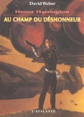Honor Harrington T.4 ; Au Champ Du Deshonneur - Couverture - Format classique