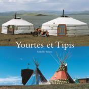 Yourtes et tipis - Couverture - Format classique