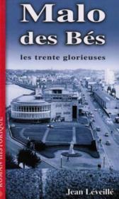 Malo Des Bes T.3 ; Les Trente Glorieuses - Couverture - Format classique