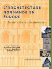 L'architecture normande en Europe ; identités et échanges - Couverture - Format classique