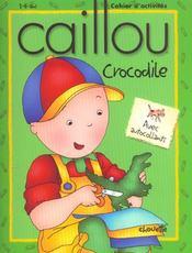 Caillou ; Crocodile - Intérieur - Format classique