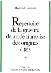 Répertoitr de la gravure mode francaise des origines à 1815 - Couverture - Format classique