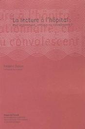 La lecture à l'hopital : état stationnaire, critique ou convalescent ? - Couverture - Format classique