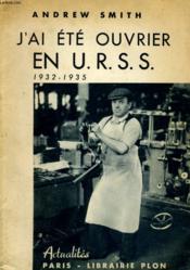 J'Ai Ete Ouvrier En U.R.S.S. (1932-1935) - Couverture - Format classique