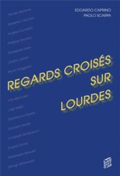 Regards croisés sur Lourdes - Couverture - Format classique