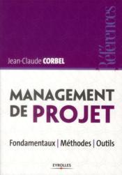 Management de projet ; fondamentaux, méthodes, outils - Couverture - Format classique