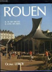Rouen Au Fil Des Siecles Au Long Des Rues. - Couverture - Format classique