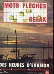 N° Hors Serie De Tele Magazine - Mots Fleches Relax - Des Heures D'Evasion - Mots Croises - Jeux Des 10 Erreurs - Definitions Humoristiques - Couverture - Format classique