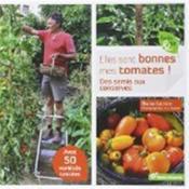 Elles sont bonnes mes tomates ! ; des semis aux conserves - Couverture - Format classique