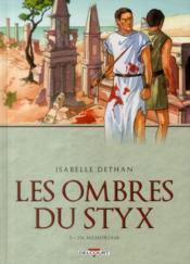 Les ombres du Styx t.3 ; in memoriam - Couverture - Format classique