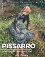 Pissarro ; le père de l'impressionnisme - Couverture - Format classique