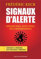 Signaux d'alerte : contagion virale, justice sociale, crises environnementales ; comment se préparer aux prochaines pandémies - Couverture - Format classique