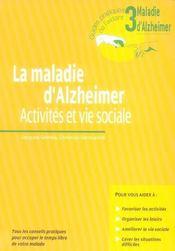 La maladie d'Alzheimer ; activités et vie sociale - Intérieur - Format classique
