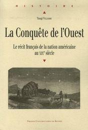 La conquête de l'ouest ; le récit français de la nation américaine au xix siècle - Intérieur - Format classique