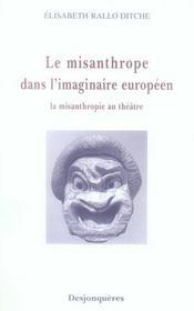 Le misanthrope au théâtre ; la figure du misanthrope dans l'imaginaire européen - Intérieur - Format classique