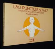 Acupuncture De A A Z Bases Theoriques Et Pratiques - Couverture - Format classique