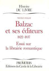 Balzac et ses éditeurs 1822-1837 ; essai sur la librairie romantique - Couverture - Format classique