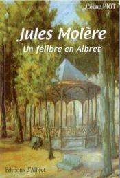 Jules Molère, un felibre en Albret - Couverture - Format classique