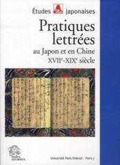 Pratiques lettrées au Japon et en Chine ; XVII-XIX siècle - Couverture - Format classique