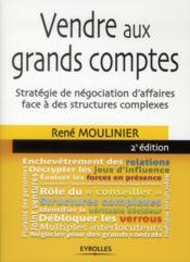 Vendre aux grands comptes ; stratégie de négociation d'affaires face à des structures complexes - Couverture - Format classique