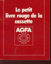 Le Petit Livre Rouge De La Cassette Agfa. - Couverture - Format classique
